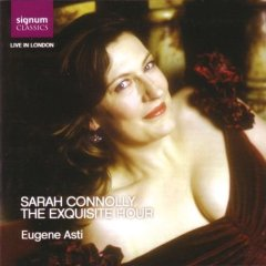 Sarah Connolly - The Exquisite Hour